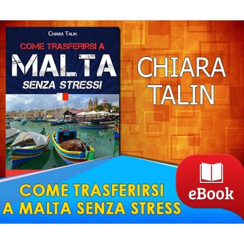 COME TRASFERIRSI A MALTA SENZA STRESS - (In Offerta Promo a 7€ anzichè 47€)
