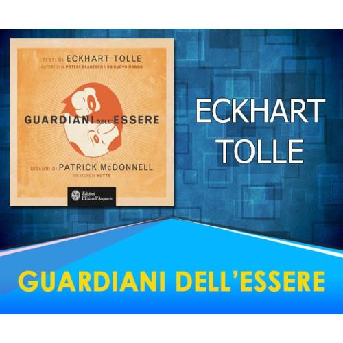 Guardiani dell'Essere  - Eckhart Tolle
