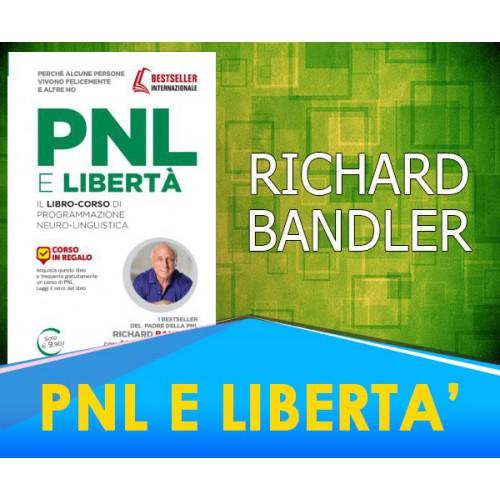 PNL e Libertà - Richard Bandler, Owen Fitzpatrick