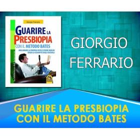 Guarire la presbiopia con il metodo Bates - Giorgio Ferrario