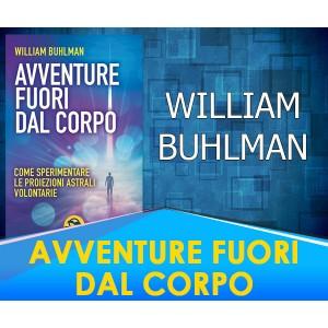 Avventure fuori dal corpo - William Buhlman