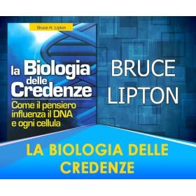 La Biologia delle Credenze - Bruce Lipton