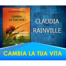 Cambia la Tua Vita - Claudia Rainville