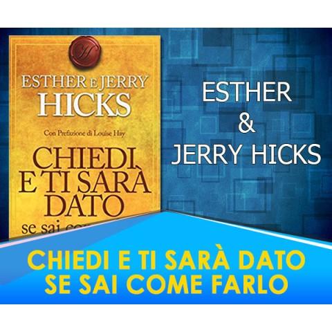 Chiedi e ti sarà dato se sai come farlo  - Esther & Jerry Hicks