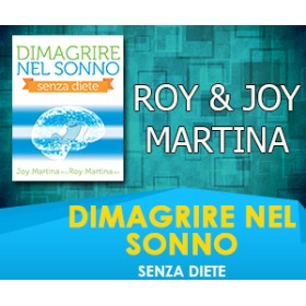 DIMAGRIRE NEL SONNO - Joy & Roy Martina