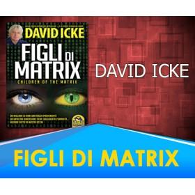 FIGLI DI MATRIX - DAVID ICKE