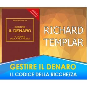 Gestire il Denaro - Il codice della Ricchezza - Richard Templar