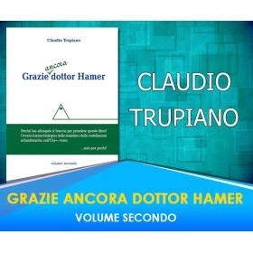 GRAZIE  ANCORA DOTTOR HAMER - VOLUME SECONDO - CLAUDIO TRUPIANO