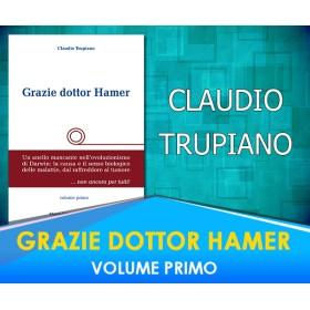 GRAZIE DOTTOR HAMER - VOLUME PRIMO - CLAUDIO TRUPIANO