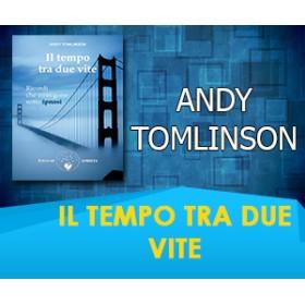 IL TEMPO TRA DUE VITE - Andy Tomlinson