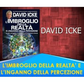 L'IMBROGLIO DELLA REALTA' E L'INGANNO DELLA PERCEZIONE - DAVID ICKE