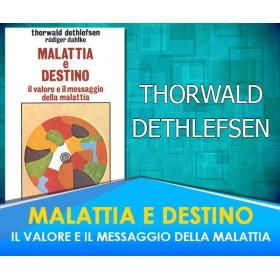 MALATTIA E DESTINO - Thorwald Dethlefsen