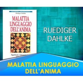 Malattia linguaggio dell'anima - Ruediger Dahlke