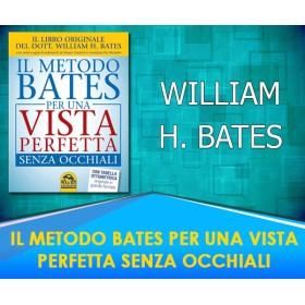 IL METODO BATES PER UNA VISTA PERFETTA SENZA OCCHIALI - William H. Bates