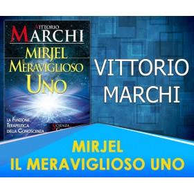 Mirjel - Il Meraviglioso Uno - Vittorio Marchi