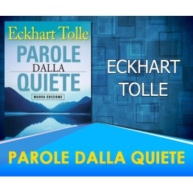Parole dalla Quiete - Eckhart Tolle