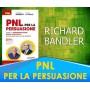PNL per la Persuasione (Persuasion Engineering) - Richard Bandler, John La Valle