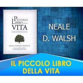 Il Piccolo Libro della Vita - Donald Walsh