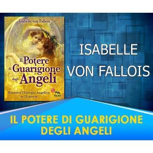 Il potere di guarigione degli angeli - Isabelle Von Fallois