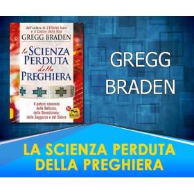 La scienza perduta della preghiera - Gregg Braden