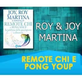 REMOTE CHI e PONG YOUP: la Scienza della Guarigione a Distanza - Joy & Roy Martina