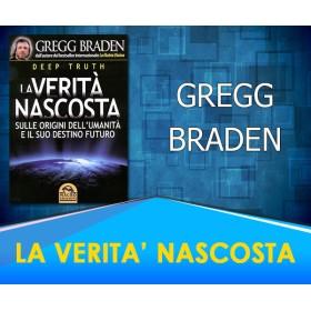 La Verità Nascosta - Deep Truth - Gregg Braden