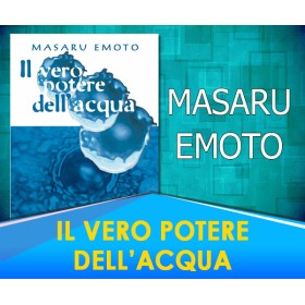 Il Vero Potere dell'Acqua -  Masaru Emoto