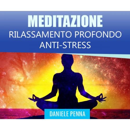RILASSAMENTO PROFONDO ANTI-STRESS - MEDITAZIONE - Daniele Penna