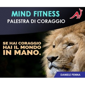MINDFITNESS - PALESTRA DI CORAGGIO - DANIELE PENNA (OFFERTA PROMO LIMITATA)