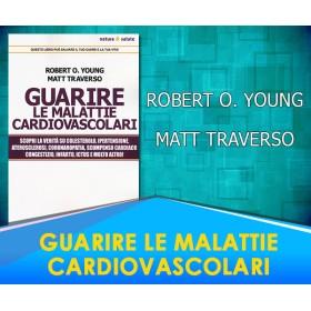 Guarire le Malattie Cardiovascolari  - Matt Traverso, Robert O. Young