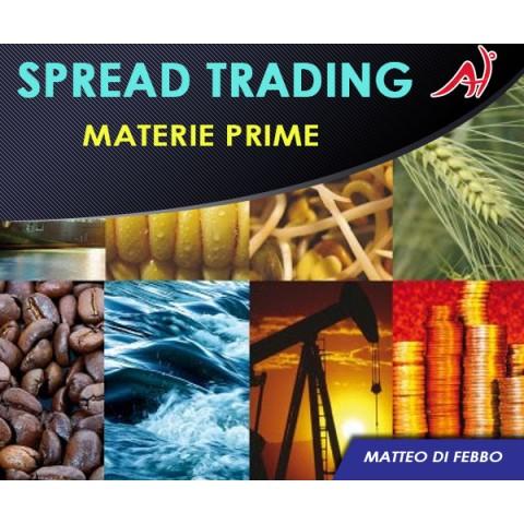 SPREAD TRADING - Investi e Guadagna sulle Materie Prime - (IN OFFERTA PROMO)