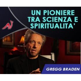 Un pioniere tra Scienza e Spiritualità - Gregg Braden - VIDEO CORSO ESCLUSIVO