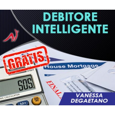 DEBITORE INTELLIGENTE - VIDEO CORSO GRATUITO - Vanessa Degaetano
