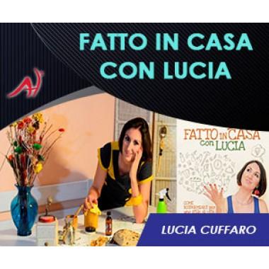 Fatto in casa con Lucia - Lucia Cuffaro (Offerta promo limitata)