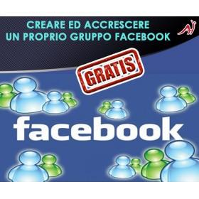 CREARE ED ACCRESCERE UN PROPRIO GRUPPO FACEBOOK