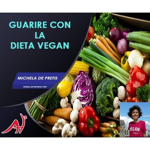 GUARIRE CON LA DIETA VEGAN - Michela De Pretis (Offerta Promo Limitata)