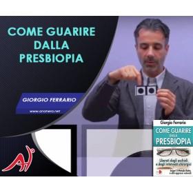 COME GUARIRE DALLA PRESBIOPIA - Giorgio Ferrario (Offerta Promo Limitata)