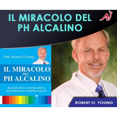 Il Miracolo del PH Alcalino - Robert O. Young (In Offerta Promo Limitata a € 6.90 anzichè € 12.90)