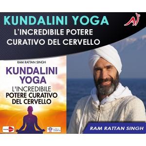 Kundalini Yoga: l'incredibile potere curativo del cervello - Ram Rattan Singh (Offerta Promo Limitata)
