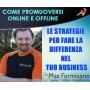 Come Promuoversi Online e Offline - Max Formisano (In Offerta Promo Limitata a €297 anzichè €599 )