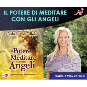 Il Potere di Meditare con gli Angeli - Isabelle Von Fallois (Offerta Promo Limitata)
