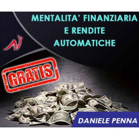 Mentalità finanziaria e rendite automatiche - CORSO COMPLETO GRATUITO - Daniele Penna